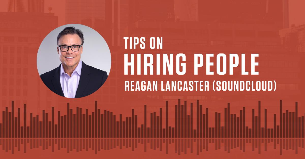 Tips On Hiring People — Reagan Lancaster