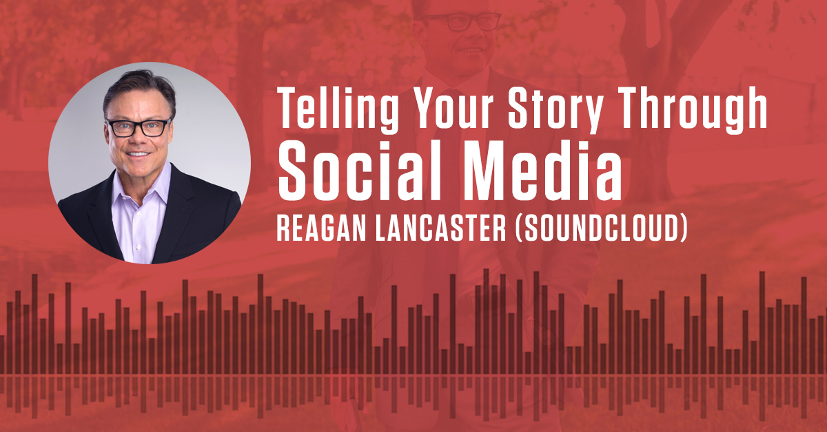 Reagan Lancaster Soundcloud - Telling Your Story Through Social Media